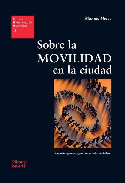 SOBRE LA MOVILIDAD EN LA CIUDAD (EUA18) (PDF).