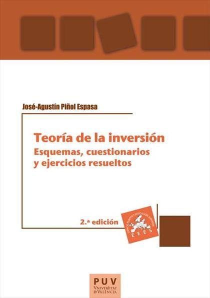 TEORÍA DE LA INVERSIÓN : ESQUEMAS, CUESTIONARIOS Y EJERCICIOS RESUELTOS