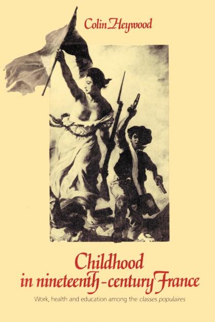 CHILDHOOD IN NINETEENTH-CENTURY FRANCE