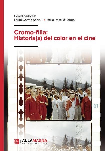 CROMO FILIA: HISTORIA(S) DEL COLOR EN EL CINE.