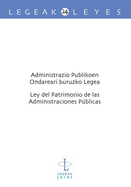 ADMINISTRAZIO PUBLIKOEN ONDAREARI BURUZKO LEGEA - LEY DE PATRIMONIO DE LAS ADMIN