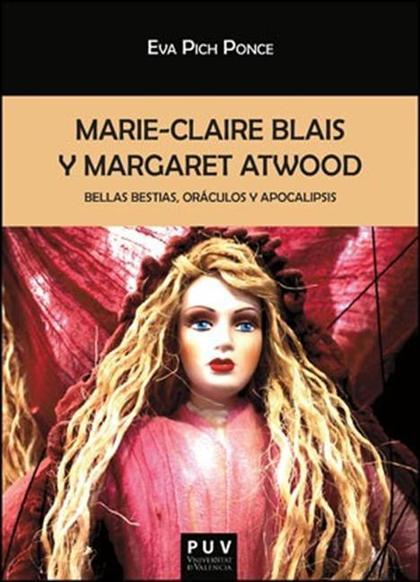 MARIE-CLAIRE BLAIS Y MARGARET ATWOOD : BELLAS BESTIAS, ORÁCULOS Y APOCALIPSIS