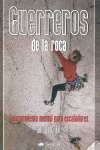 GUERREROS DE LA ROCA. ENTRENAMIENTO MENTAL PARA ESCALADORES
