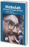 HIZBULAH: EL BRAZO ARMADO DE DIOS