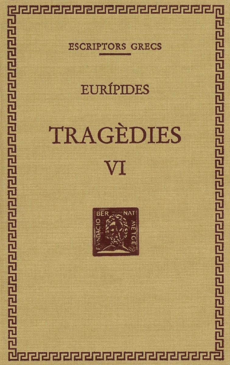TRAGÈDIES, VOL. VI.. LES TROIANES. IFIGENIA ENTRE ELS TAURES