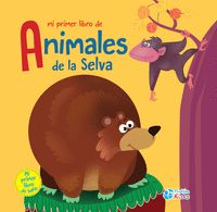 MI PRIMER LIBRO DE ANIMALES DE LA SELVA