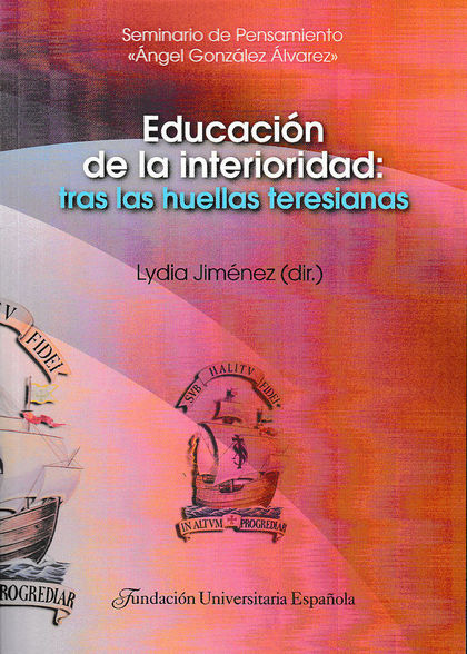 EDUCACIÓN DE LA INTERIORIDAD: TRAS LAS HUELLAS TERESIANAS