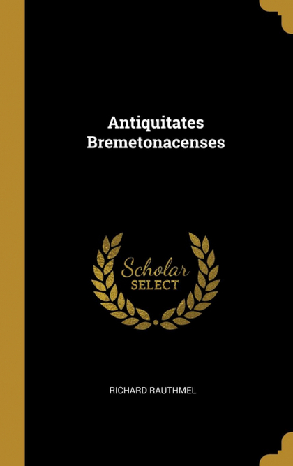 ANTIQUITATES BREMETONACENSES