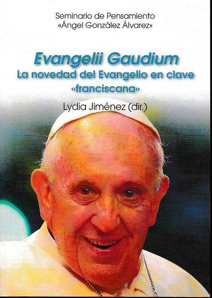 EVANGELII GAUDIUM. LA NOVEDAD DEL EVANGELIO EN CLAVE ´FRANCISCANA´