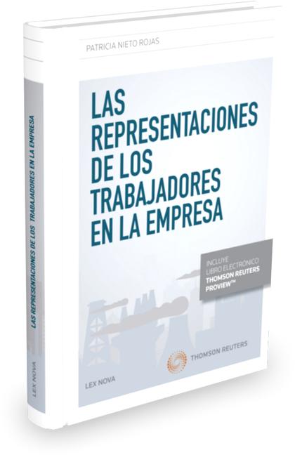 LAS REPRESENTACIONES DE LOS TRABAJADORES EN LA EMPRESA (PAPEL + E-BOOK).