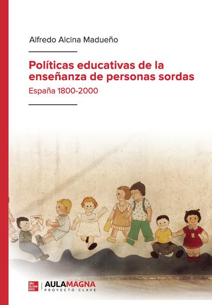 POLÍTICAS EDUCATIVAS DE LA ENSEÑANZA DE PERSONAS SORDAS.
