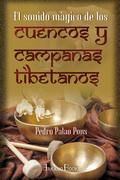 EL SONIDO MÁGICO DE LOS CUENCOS Y CAMPANAS TIBETANOS