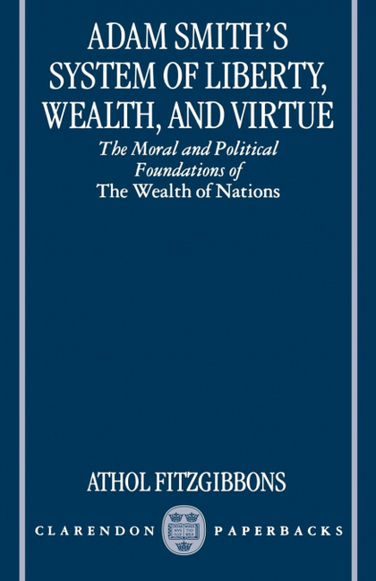 ADAM SMITH´S SYSTEM OF LIBERTY, WEALTH, AND VIRTUE