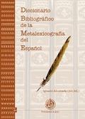 DICCIONARIO BIBLIOGRÁFICO DE LA METALEXICOGRAFÍA DEL ESPAÑOL: (ORÍGENES-AÑO 2000)