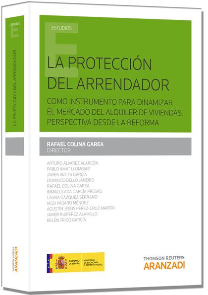 LA PROTECCIÓN DEL ARRENDADOR COMO INSTRUMENTO PARA DINAMIZAR EL MERCADO DEL ALQUILER DE VIVIEND
