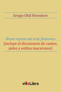 BREVE REPASO DEL ARTE FLAMENCO.