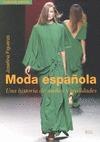 MODA ESPAÑOLA : UNA HISTORIA DE SUEÑOS Y REALIDADES