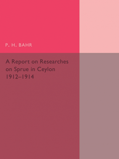 A REPORT ON RESEARCHES ON SPRUE IN CEYLON