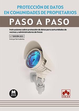 PROTECCIÓN DE DATOS EN COMUNIDADES DE PROPIETARIOS. PASO A PASO. INSTRUCCIONES SOBRE PROTECCIÓN