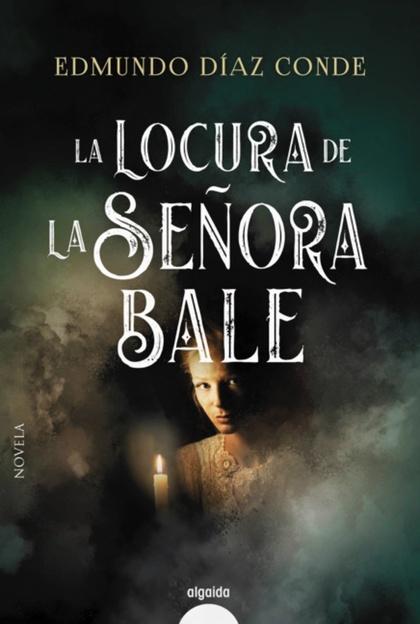 LA LOCURA DE LA SEÑORA BALE.