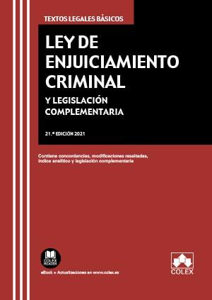 LEY DE ENJUICIAMIENTO CRIMINAL Y LEGISLACIÓN COMPLEMENTARIA. CONTIENE CONCORDANCIAS, MODIFICACI