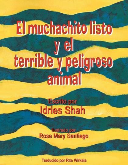 EL MUCHACHITO LISTO Y EL TERRIBLE Y PELIGROSO ANIMAL.
