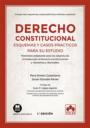 DERECHO CONSTITUCIONAL. ESQUEMAS Y CASOS PRÁCTICOS PARA SU ESTUDIO. MATERIALES ADAPTADOS PARA L