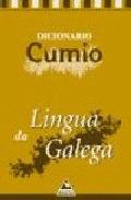 DICIONARIO CUMIO DA LINGUA GALEGA