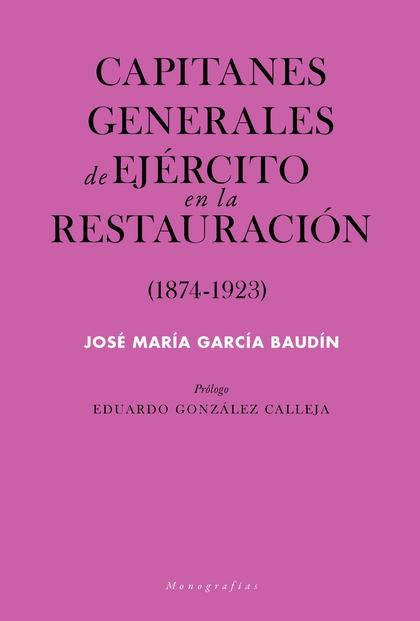 CAPITANES GENERALES DE EJÉRCITO EN LA RESTAURACIÓN (1874-1923).