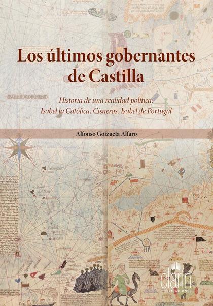 LOS ÚLTIMOS GOBERNANTES DE CASTILLA. HISTORIA DE UNA REALIDAD POLÍTICA: ISABEL L.