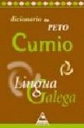 DICIONARIO DE PETO CUMIO DA LINGUA GALEGA