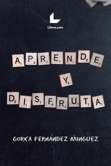 APRENDE Y DISFRUTA.