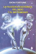 LA FILOSOFÍA ESOTÉRICA DEL SEXO Y EL MATRIMONIO