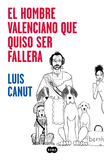 EL HOMBRE VALENCIANO QUE QUISO SER FALLERA.