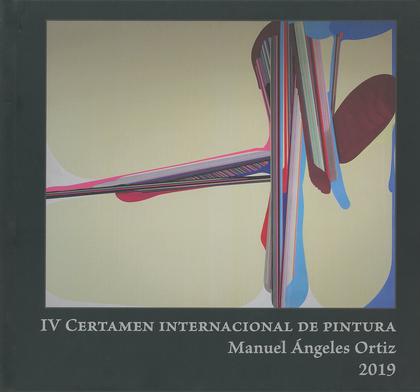 IV CERTAMEN INTERNACIONAL DE PINTURA MANUEL ÁNGELES ORTIZ 2019