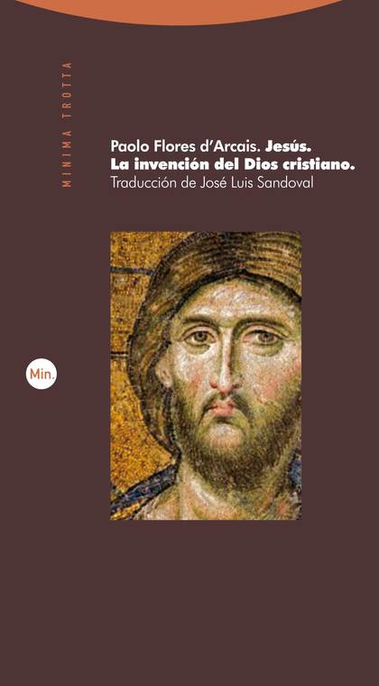 JESÚS : LA INVENCIÓN DEL DIOS CRISTIANO