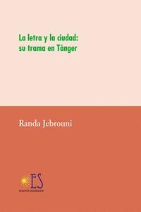 LA LETRA Y LA CIUDAD: SU TRAMA EN TANGER.