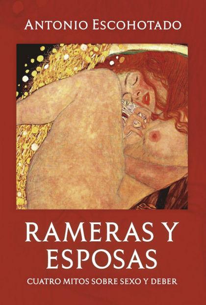 RAMERAS Y ESPOSAS. CUATRO MITOS SOBRE SEXO Y DEBER