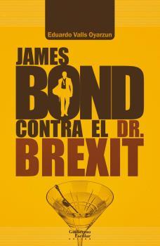 JAMES BOND CONTRA EL DR. BREXIT                                                 (NUEVOS CONTEXT
