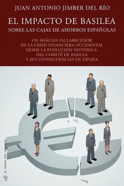 EL IMPACTO DE BASILEA SOBRE LAS CAJAS DE AHORROS ESPAÑOLAS : UN ANÁLISIS DE LA CRISIS FINANCIER