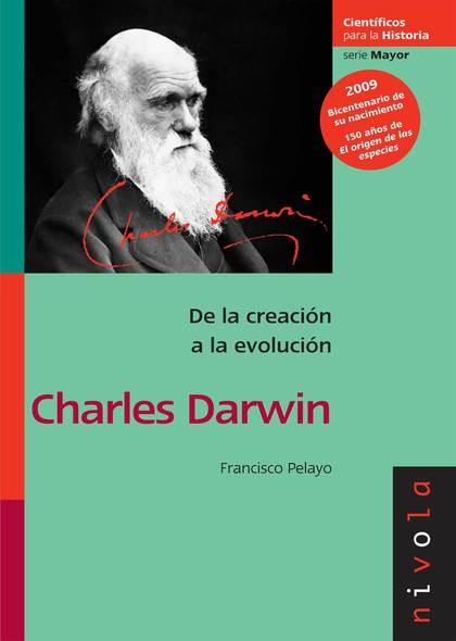 CHARLES DARWIN : DE LA CREACIÓN A LA EVOLUCIÓN