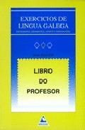 EXERCICIOS DE LINGUA GALEGA. LIBRO DO PROFESOR