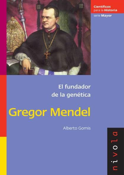 GREGOR MENDEL : EL FUNDADOR DE LA GENÉTICA