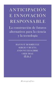 ANTICIPACION E INNOVACION RESPONSABLE. LA CONSTRUCCIÓN DE FUTUROS ALTERNATIVOS PARA LA CIENCIA