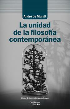 LA UNIDAD DE LA FILOSOFÍA CONTEMPORÁNEA