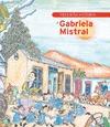 PEQUEÑA HISTORIA DE GABRIELA MISTRAL.