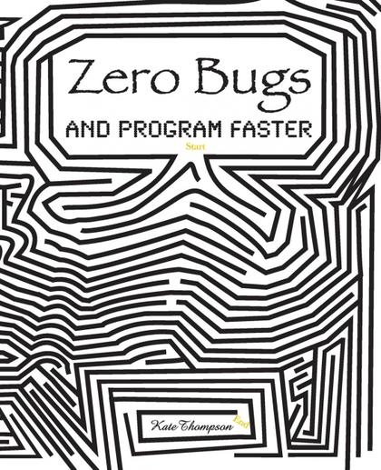 ZERO BUGS AND PROGRAM FASTER.