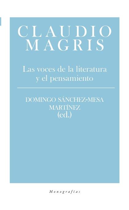 CLAUDIO MAGRIS. LAS VOCES DE LA LITERATURA Y EL PENSAMIENTO