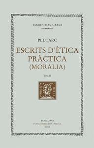 ESCRITS D´ETICA PRACTICA (MORALIA). VOL.II