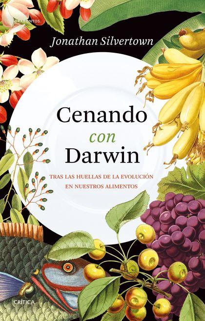 CENANDO CON DARWIN. TRAS LAS HUELLAS DE LA EVOLUCIÓN EN NUESTROS ALIMENTOS